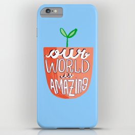 Our World Is Amazing iPhone Case