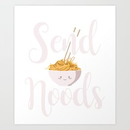 Send Noods Noodles Asian Food Cuisine China Japan Design Art Print
