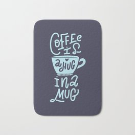 Coffee is a Hug in a Mug. Hand-lettered coffee quote print Bath Mat