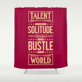 Lab No. 4 Talent Is Formed Johann Goethe Life Motivational Quotes Shower Curtain