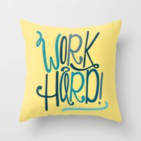 work hard Throw Pillows featuring Work Hard! by Chelsea Herrick