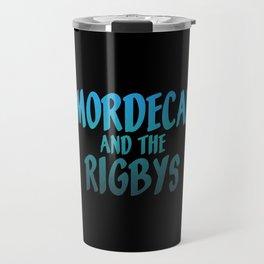 Mordecai and the Rigbys Travel Mug