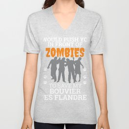 Push You In Front Zombies  to save my bouvier des flandres Dog Owner Dog Lover Unisex V-Neck