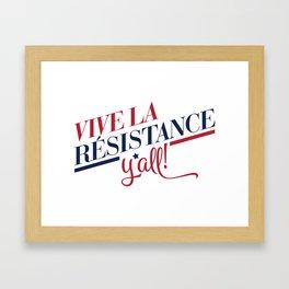 Vive La Résistance, y'all! Framed Art Print