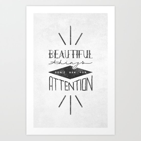 beautiful things don 39 t ask for attention art print by zeke tucker society6. Black Bedroom Furniture Sets. Home Design Ideas