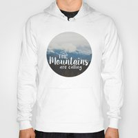 the mountains are calling Hoodies featuring The Mountains are Calling by Snapshot Adventures