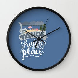 Lake Tahoe is my Happy Place Wall Clock