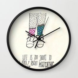 Life Is Too Short To Worry About Matching Socks Wall Clock