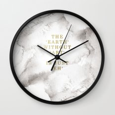 The earth without art is just 'eh' Wall Clock