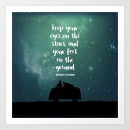 Keep Your Eyes on the Stars Art Print