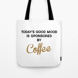 Today's Good Mood Funny Quote Tote Bag