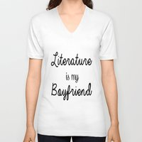 literature V-neck T-shirts featuring literature is my boyfriend  by Beautiful Bibliophile's Boutique