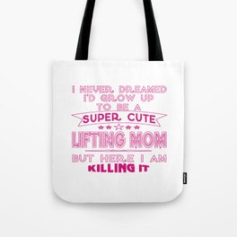 SUPER CUTE A LIFTING MOM Tote Bag