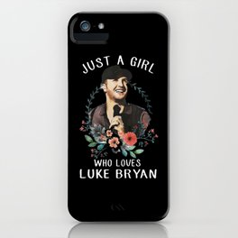 Just a girl who loves Luke Bryan iPhone Case