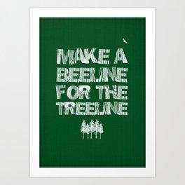 Make a beeline for the treeline Art Print
