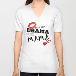 Save the drama for your mama Unisex V-Neck