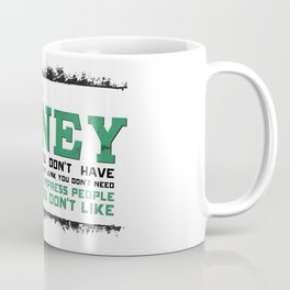 Stop Spending Money You Don't Have... Coffee Mug