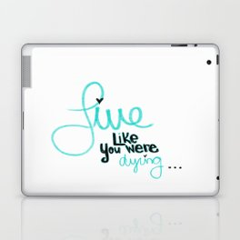 If Today Was Your Last Day Laptop & iPad Skin