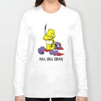 kill bill Long Sleeve T-shirts featuring Kill Bill Bear by Andrew Mark Hunter