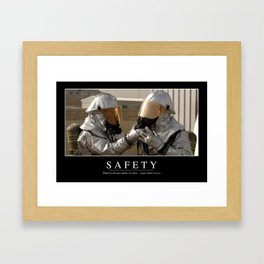 Safety: Inspirational Quote and Motivational Poster Framed Art Print