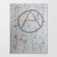 anarchy Canvas Prints featuring Anarchy! by veganlove