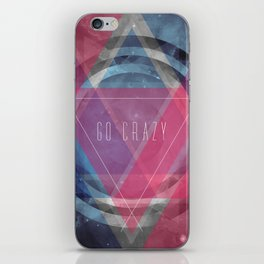 Craziness... let's go there. iPhone Skin