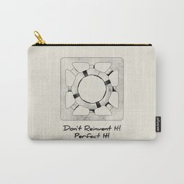 Don't Reinvent It! Perfect It! Carry-All Pouch