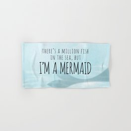 There's A Million Fish In The Sea, But I'm A Mermaid Hand & Bath Towel