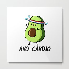 Avocardio Cute Avocado Pun Metal Print