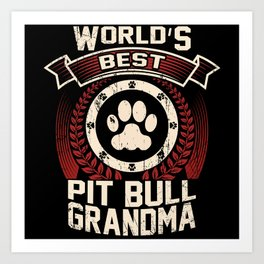 World's Best Pit Bull Grandma Art Print