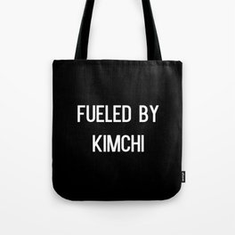 Fueled by kimchi Tote Bag