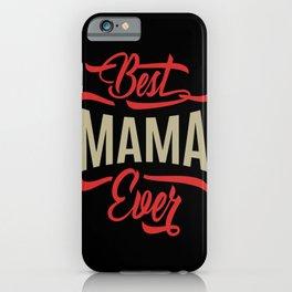 Best Mama Ever iPhone Case