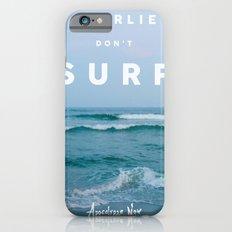 Charlie Don't Surf Slim Case iPhone 6s