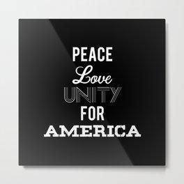 Peace Love Unity for America Metal Print