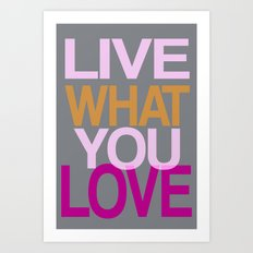 Live What You Love (Pink) Art Print