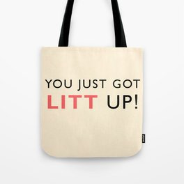 You just got LITT UP Tote Bag