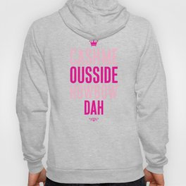 Cash me Ousside Hoody