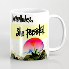 Nevertheless, She Persisted - nature - feminism Mug