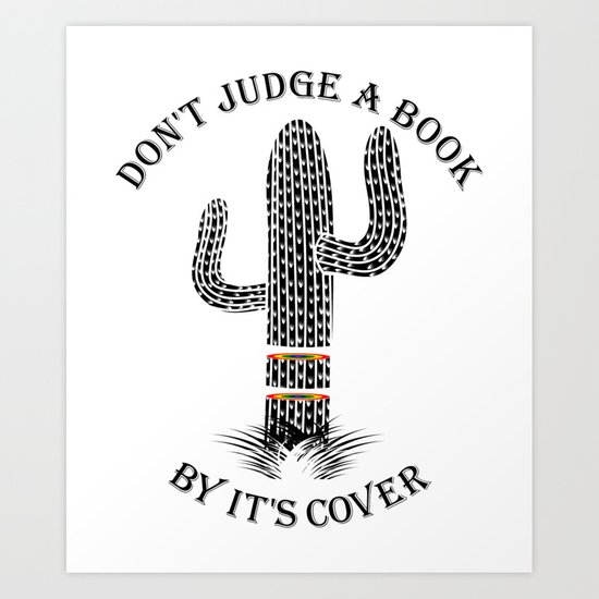Cactus Don't Judge A Book By It's Cover Art Print