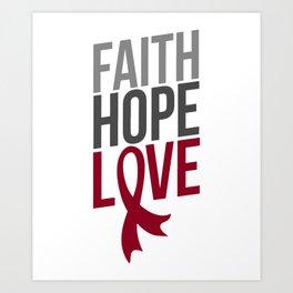 Faith Hope Love | Multiple Myeloma Awareness Art Print
