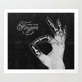 Work Your Fingers to the Bone B&W Art Print