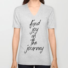 Find Joy In The Journey, The Process Unisex V-Neck