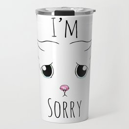 Sad Cat - I'm Sorry Travel Mug