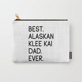 Best Alaskan Klee Kai Dad Ever Carry-All Pouch