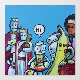 "Everyone Says ""Hi"" Canvas Print"