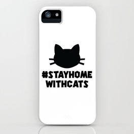 Stay Home With Cats - black iPhone Case