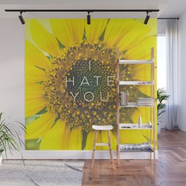 I Hate You Wall Mural
