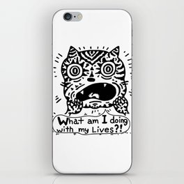 What am I doing with my Lives? iPhone Skin