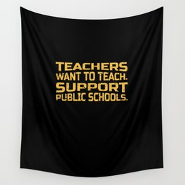 Teacher Support Public Schools Gift Public School Supporter Wall Tapestry