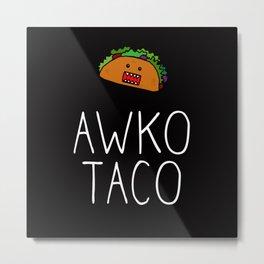 Awko Taco Metal Print